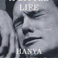 Friday Reads - A Little Life by Hanya Yanagihara