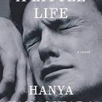 Friday Reads - A Little Life by Hanya Yanagihara